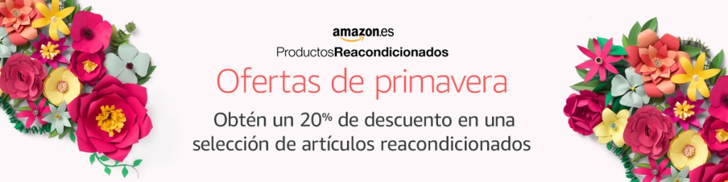 Promoción primavera reacondicionado Amazon