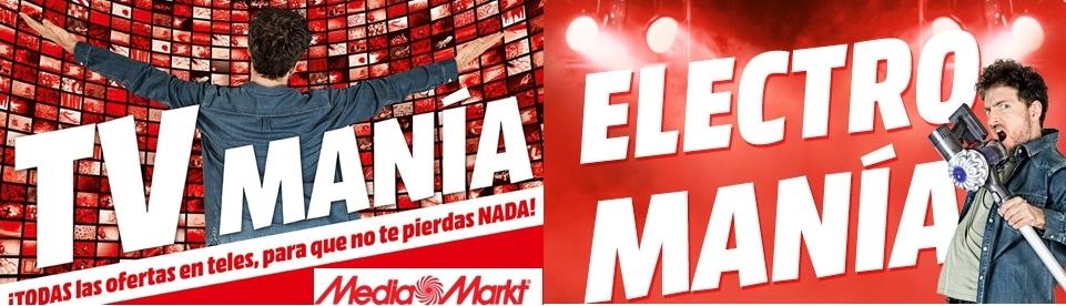 Ofertas TV Manía y Electro Manía en Media Markt